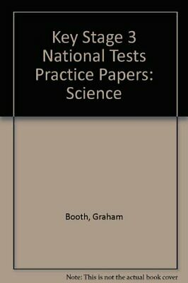 Key Stage 3 National Tests Practice Papers: Science By Graham Booth