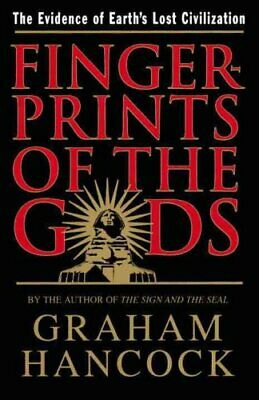 Fingerprints of the Gods : The Evidence of Earth's Lost Civilization by...