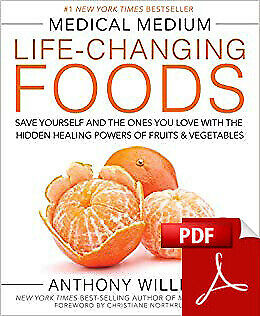 Medical Medium Life-Changing Foods: Save Yourself and the Ones You Love (PDF)