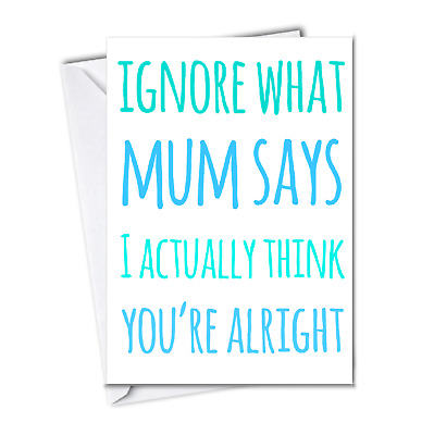 funny fathers day card ignore what mum says humour witty banter rude for dad