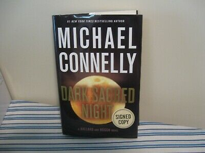 SIGNED Copy Dark Sacred Night by Michael Connelly(First Edition 2018, Hardcover)