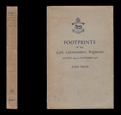 Milne FOOTPRINTS of the 1/4th LEICESTERSHIRE REGIMENT 1914-1918, YPRES Lens VIMY
