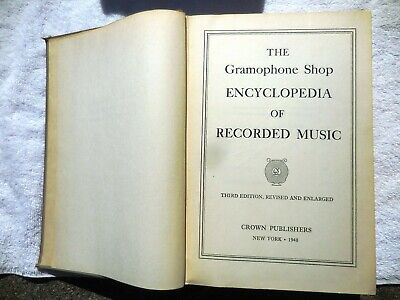 1948 GRAMOPHONE SHOP ENCYCLOPEDIA of RECORDED MUSIC Discography ALL Classical Re