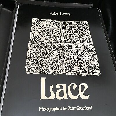 RARE BOOK - Lace by Fulvia Lewis - Peter Greenland Photographs pub 1980 1st Ed