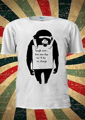 Banksy Monkey Laugh Now But One Day We'll Be Charge T Shirt Wounisex 627 Em1