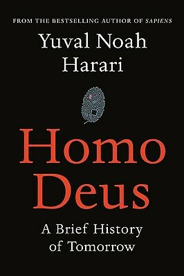 Homo Deus: A Brief History of Tomorrow by Yuval Noah Harari [ PDF,EPUB, Kindle ]