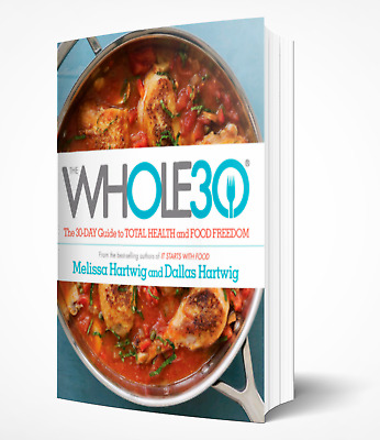 The Whole30: The 30-Day Guide to Total Health by Melissa Hartwig [pdғ-ερυв-moвi]