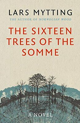 The Sixteen Trees of the Somme By Lars Mytting, Paul Russell Garrett