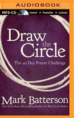Draw the Circle : The 40 Day Prayer Challenge by Mark Batterson (2014, MP3...