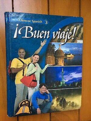 Glencoe Spanish: ¡Buen Viaje!, Level 3 by Conrad J. Schmitt, Glencoe McGraw-Hill