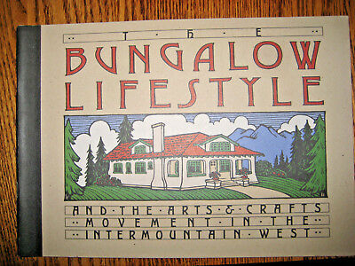 NEW: BUNGALOW LIFESTYLE arts & crafts movement in intermtn West by P. GOSS