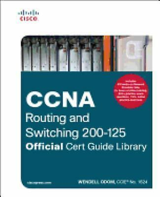 Official Cert Guide: CCNA Routing and Switching 200-125 Official Cert Guide Lib…