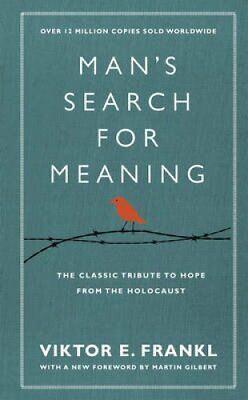 Man's Search For Meaning The classic tribute to hope from the H... 9781846042843