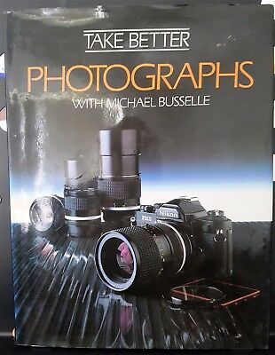 Take Better Photographs Hardcover Book By Michael Busselle With Dust Jacket