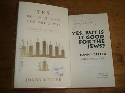 Yes, But is it Good for the Jews?, Geller,Jonny,SIGNED COPY.1ST EDITION H/B 2006