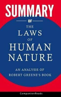 Summary of the Laws of Human Nature An Analysis of Robert Green... 9781792791055