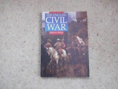 The English Civil War by Maurice Ashley Paperback (Sutton Publishing, 1998)