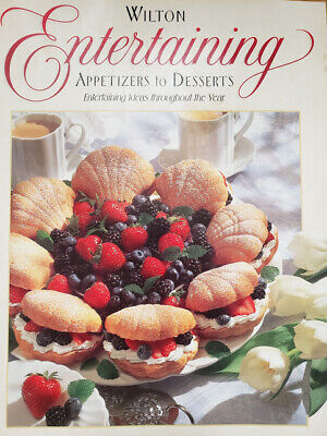 WILTON Entertaining : Appetizers to Desserts (1994, Paperback)