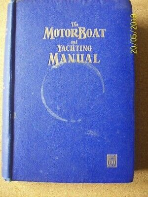 The motorboat and Yachting manual 1948 good condition hardback