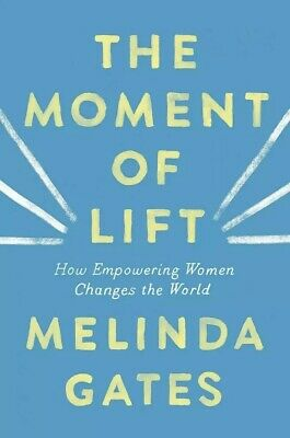 The Moment of Lift by Melinda Gates-NEW Hardcover