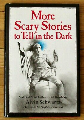MORE SCARY STORIES TO TELL IN THE DARK Alvin Schwartz Stephen Gammell HBDJ L1