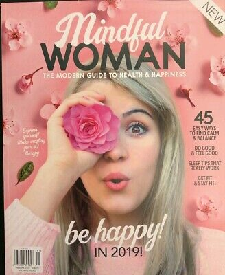 MINDFUL WOMAN MAGAZINE 2019 THE MODERN GUIDE TO HEALTH & HAPPINESS time