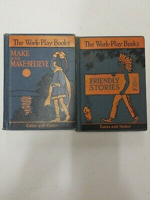 The Work Play Books Gates And Huber Make And Make-believes, Friendly Stories