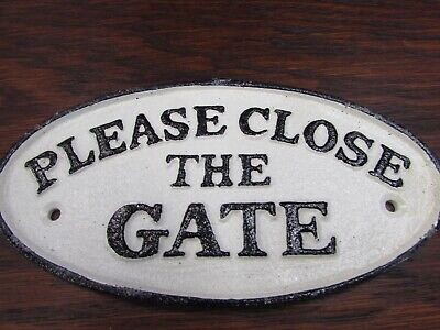 PLEASE CLOSE THE GATE SIGN Cast Iron Wall Gate Or Fence Painted Antique Style