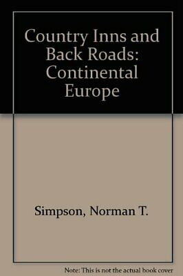 Country Inns and Back Roads: Continental Europe By Norman T. Simpson