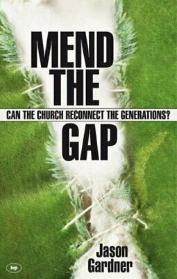 Mend the gap: Can the Church Reconnect the Generations? By Jason Gardner