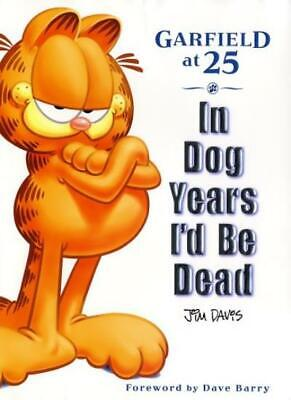 Garfield at 25: In Dog Years I'd be Dead By Jim Davis