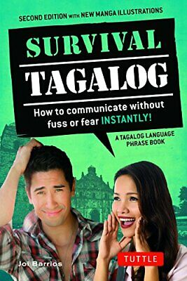 Survival Tagalog: How to Communicate Without Fuss or Fear - Instantly! (Surviva