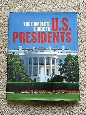 The Complete Guide to US Presidents Hardcover Book with dustcover