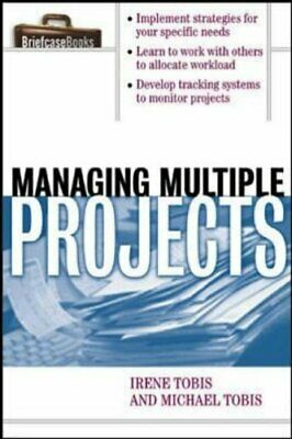Managing Multiple Projects: A Briefcase Book (Briefcase Books S .9780071388962