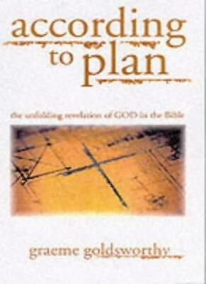 According to Plan: The Unfolding Revelation of God in the Bible By Graeme Golds
