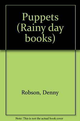 Puppets (Rainy day books) By Denny Robson,Vanessa Bailey. 9780749602192