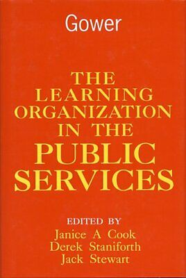 The Learning Organization in the Public Services By Janice A. Cook,etc.