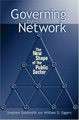 Governing by Network: The New Shape of the Public Sector By Ste .9780815731290