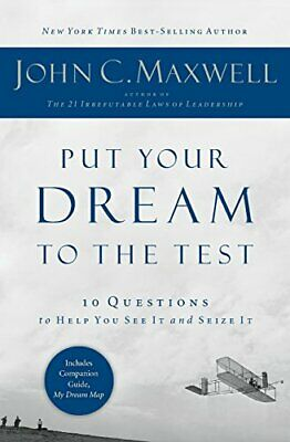 Put Your Dream to the Test By John Maxwell