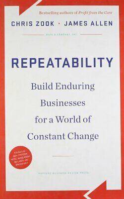 Repeatability: Build Enduring Businesses for a World of Constant Change By Chri
