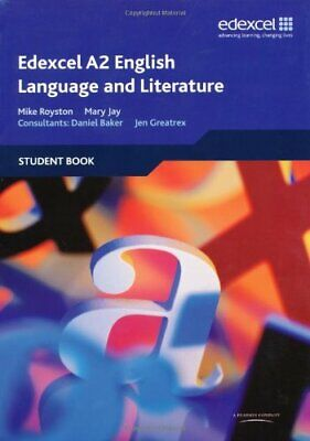 Edexcel A2 English Language and Literature Student Book By Mary Jay, Jennifer G