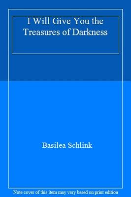 I Will Give You the Treasures of Darkness By Basilea Schlink