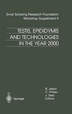 Testis, Epididymis and Technologies in the Year 2000: 11th European Workshop on