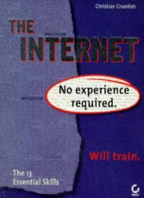 The Internet: No Experience Required By C Crumlish