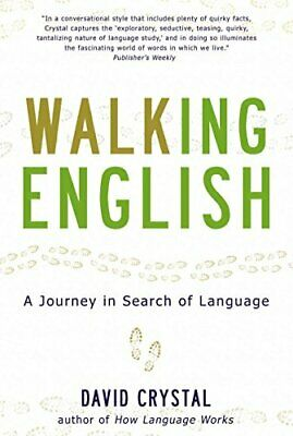 Walking English: A Journey in Search of Language By Honorary Professor of Lingu