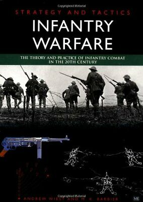 Strategy and Tactics: Infantry Warfare By Timothy Woods