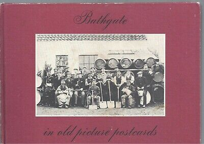 Bathgate in Old Picture Postcards - William Fyfe Hendrie Hardback 1st edition