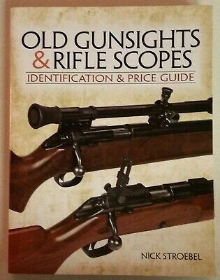 Old Gunsights & Rifle Scopes Identification And Price Guide Nick Stroebel Book