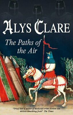 The Paths of the Air (Hawkenlye Mysteries) By Alys Clare