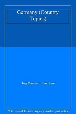 Germany (Country Topics) By Ting Morris,etc., Teri Gower